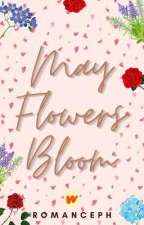 May Flowers Bloom (CLOSED) by WattpadRomancePH