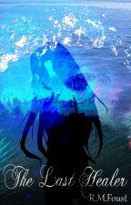 The Last Healer by WishingStar01