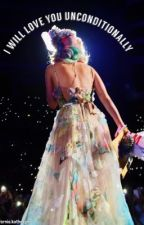 I Will Love You Unconditionally | A Katy Perry Fanfiction by sophiehedgecoe