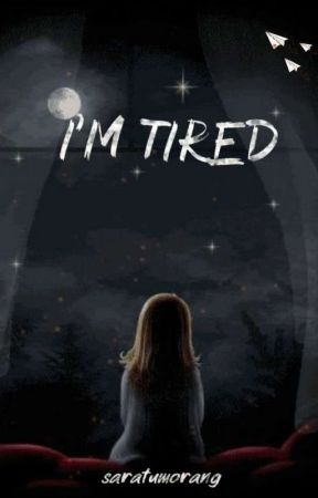 Im Tired by saratumorang