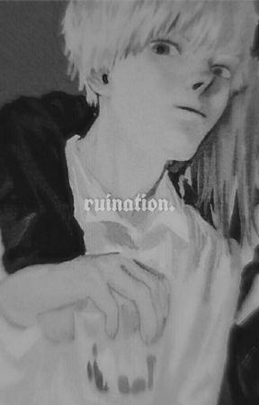 RUINATION ¹ by seraephic