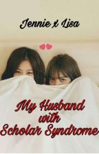 My Husband With Scolar Syndrome [ Jenlisa ] by petranthnel