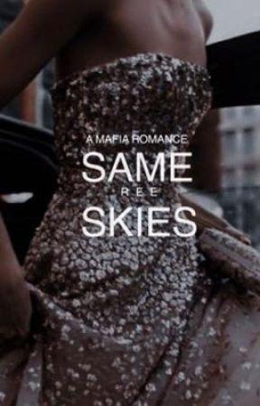 Same Skies (A Mafia Romance) by ishiHAHA