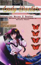Lady Doctor- Sebastian Moran X Reader by CresentiaOikawa