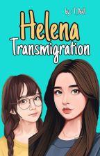 Helena Transmigration oleh T_Aull