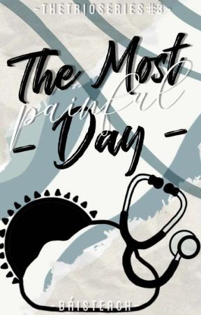 The Most Painful Day (The Trio Series #3) by Anemophilous