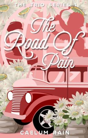 The Road Of Pain (The Trio Series #1) by Anemophilous