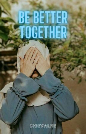 Be Better Together by dhievalfie