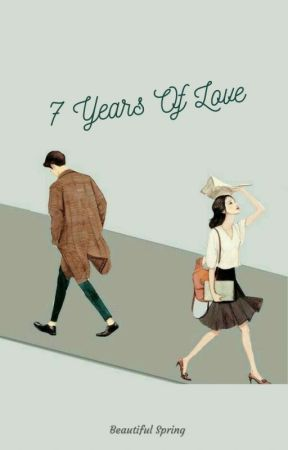 7 Years Of Love by mwhistory12