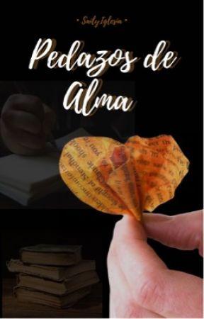 Pedazos de Alma by SailyIglesia