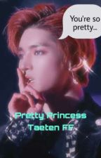 Pretty Princess - TaeTen FF -  by GurlThatsAWhiteWall