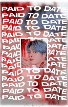 paid to date. / yang jeongin  by sungieluvr