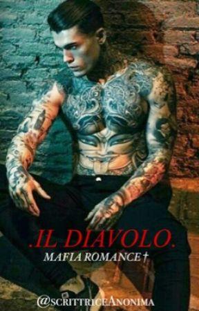 IL DIAVOLO .mafia romance. by Scrittr1ceAnonima