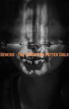 Genesis - The Forgotten Potter Child | Wbwl Fanfic by BasicBubble