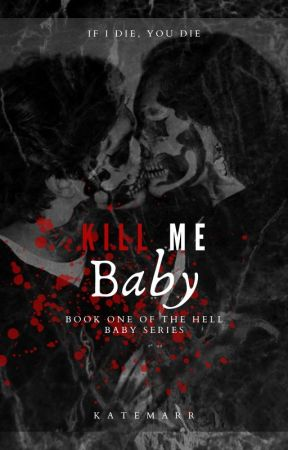 Kill Me, Baby by Kate_Marr