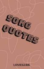 Song quotes by lovieGurk
