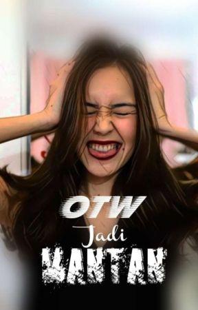 OTW Jadi Mantan by ilmaqw