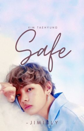 Safe || Kim Taehyung by -jiminly