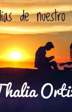 Melodias de nuestro amor  by AnikaLuana765