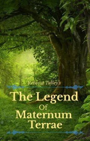 The Legend of Maternum Terrae by BeckyTulley