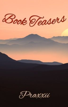 Book Teasers by Praxxii