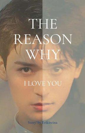 The Reason Why by erikireina