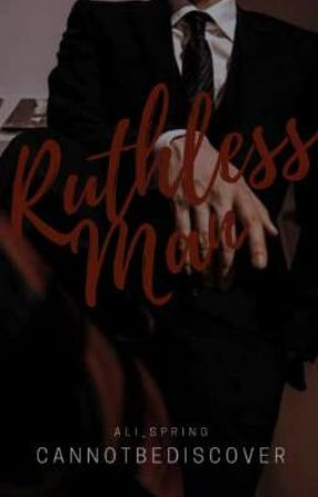 Ruthless Man [ON-GOING]  by cannotbediscover