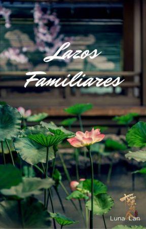 Lazos familiares by Luna_Lan