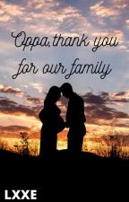 Oppa, thank you for our family by YJHFangirl