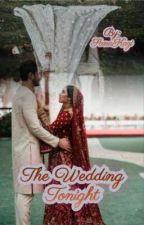 The Wedding Tonight  by SanaKazi