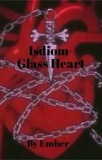 Isdiom- Glass Heart by remytherat4