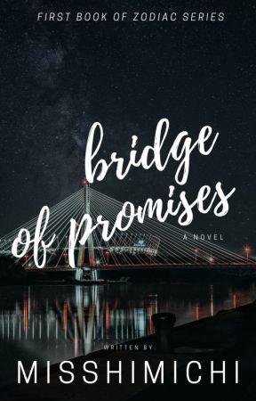Bridge of Promises - Zodiac Series # 1 by Misshimichi