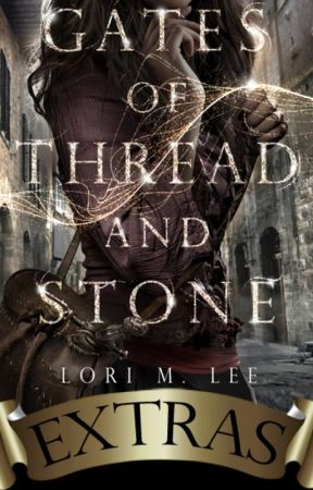 Gates of Thread and Stone: EXTRAS by lorimlee