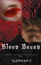 Blood Bound (IN-PROGRESS) by Alannahcannotdraw