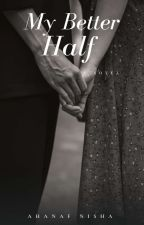My Better Half  by ahanafnisha