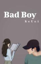 Bad Boy : ReUni (TAMAT) oleh chanie1001