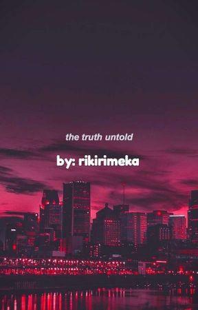 The Truth Untold by rikirimeka
