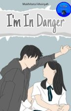 I'm In Danger (On Going) by Mukhibatulkhryh_