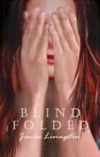 Blindfolded - Blindes Vertrauen [slow updates] von J-Livingston