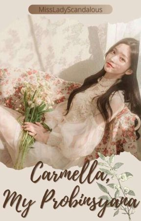 Carmella, My Probinsyana by Iamscandalouslady