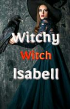 Witchy Witch Isabell by macimaginationworld