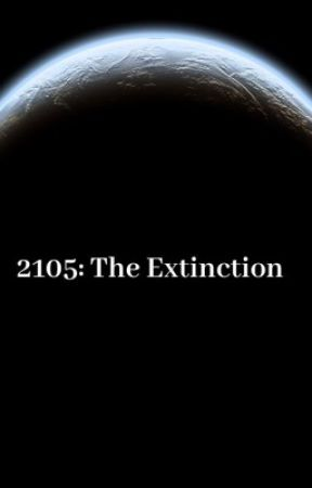 2105 :  The Exctinction by shhkeepitasecretplss