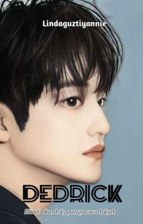 DEDRICK [ Coming Soon ] by lindaguztiyannie