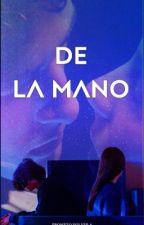 DE LA MANO by flowerscold1