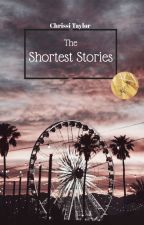 The Shortest Stories by ChrissiTaylor