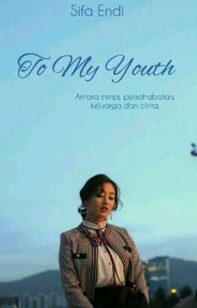 To My Youth  by yourmedicine_