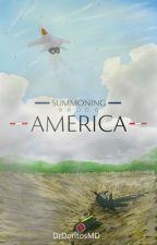 Summoning America by DrDoritosMD