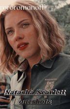 Natasha/Scarlett oneshots by rororomanoff