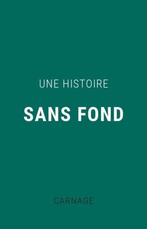 Une Histoire sans fond by carna_n_ge