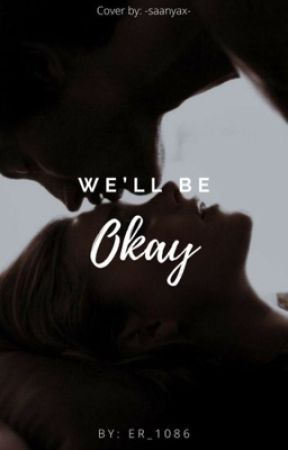 We'll be okay by er_1806